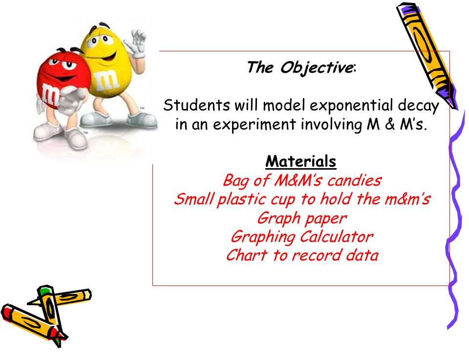 Activity Count your m&m's and put that total in the 0 trial line of your table.