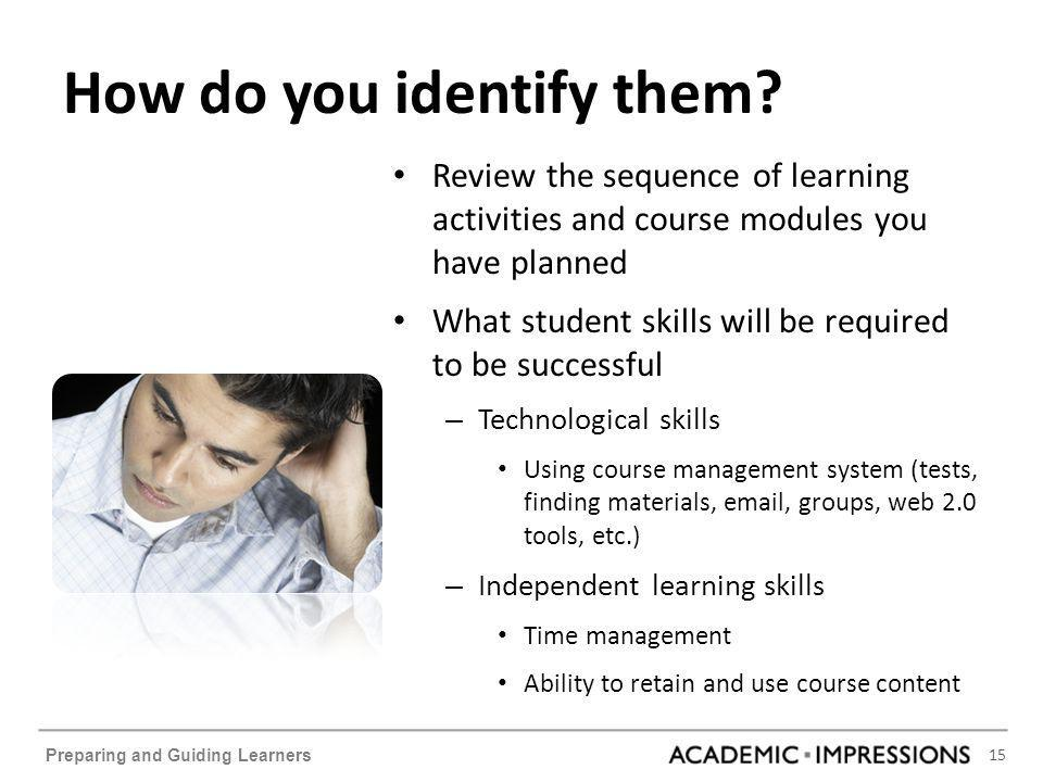 15 Preparing and Guiding Learners How do you identify them.
