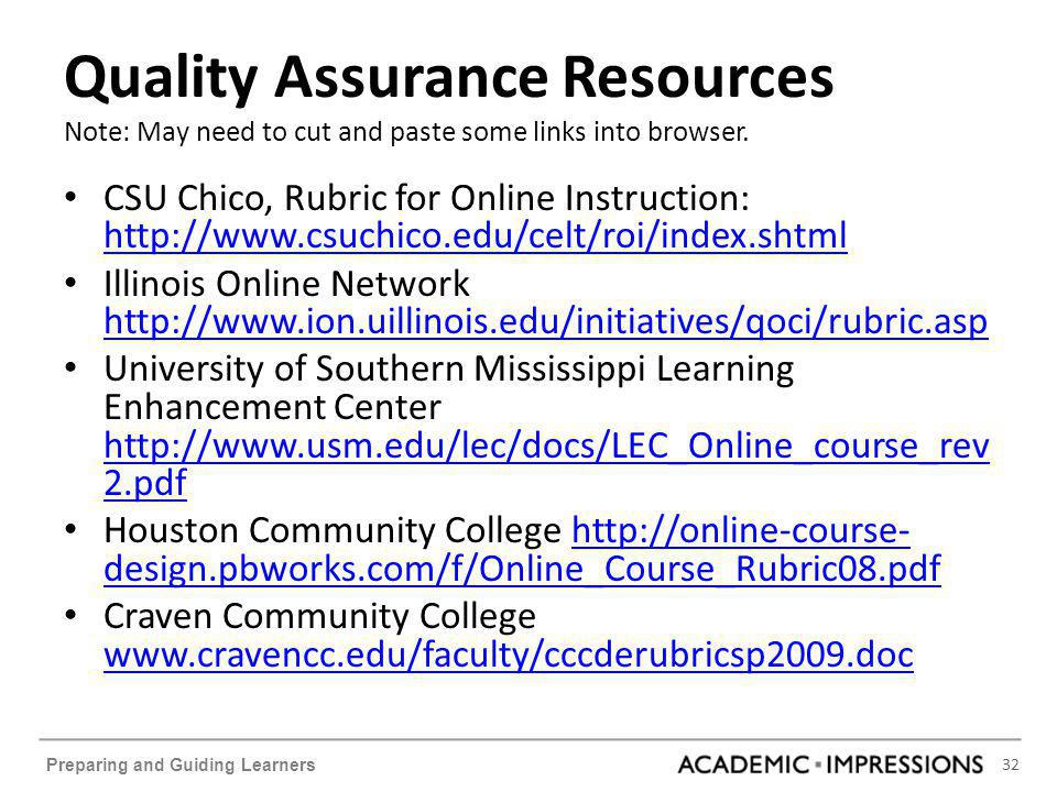 32 Preparing and Guiding Learners Quality Assurance Resources Note: May need to cut and paste some links into browser. CSU Chico, Rubric for Online In