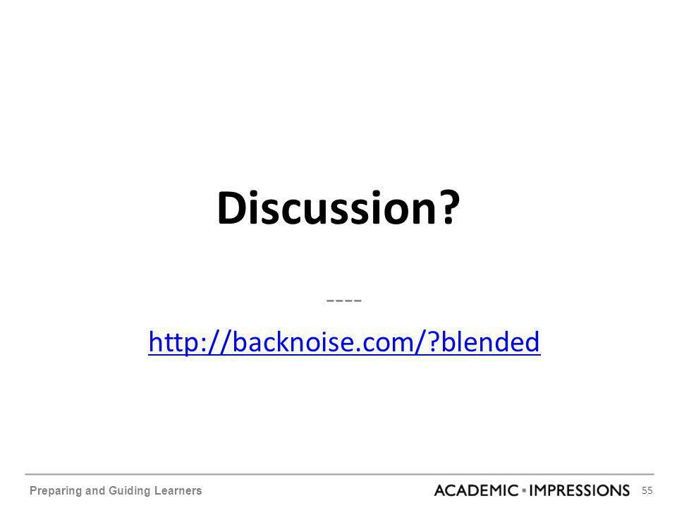 55 Preparing and Guiding Learners Discussion ---- http://backnoise.com/ blended