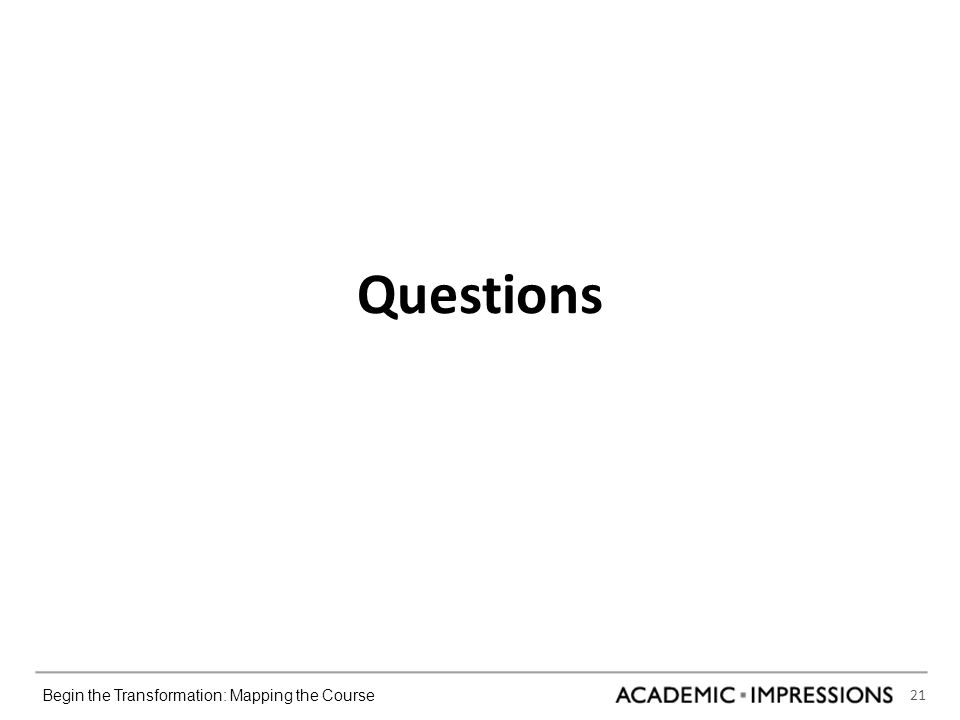 21 Begin the Transformation: Mapping the Course Questions