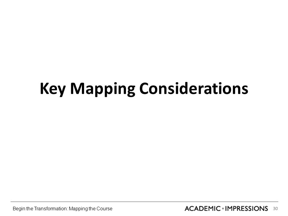 30 Begin the Transformation: Mapping the Course Key Mapping Considerations