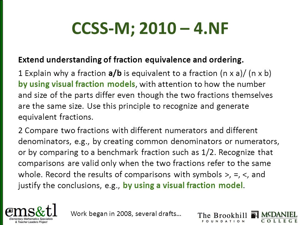 CCSS-M; 2010 – 4.NF Extend understanding of fraction equivalence and ordering. 1 Explain why a fraction a/b is equivalent to a fraction (n x a)/ (n x