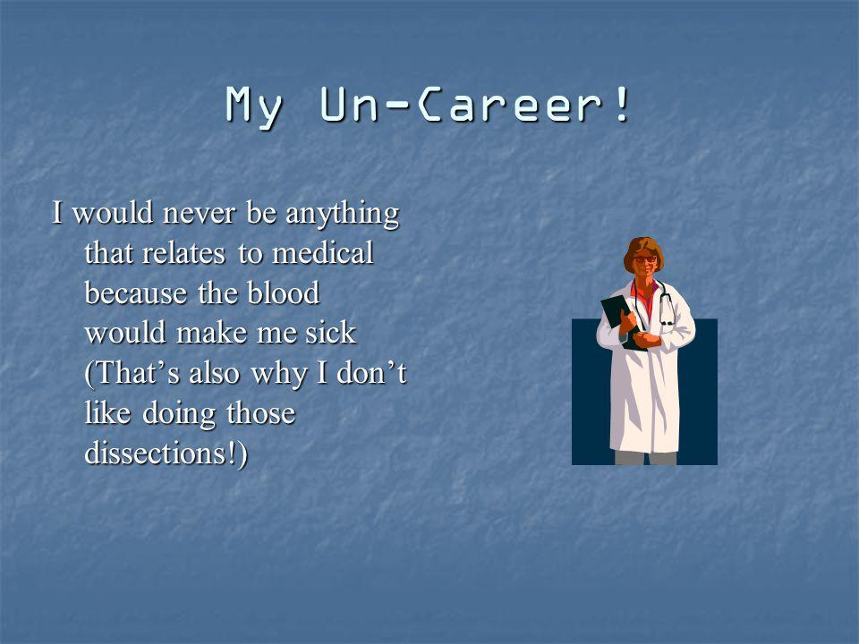 My Un-Career.