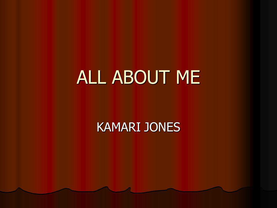 ALL ABOUT ME KAMARI JONES