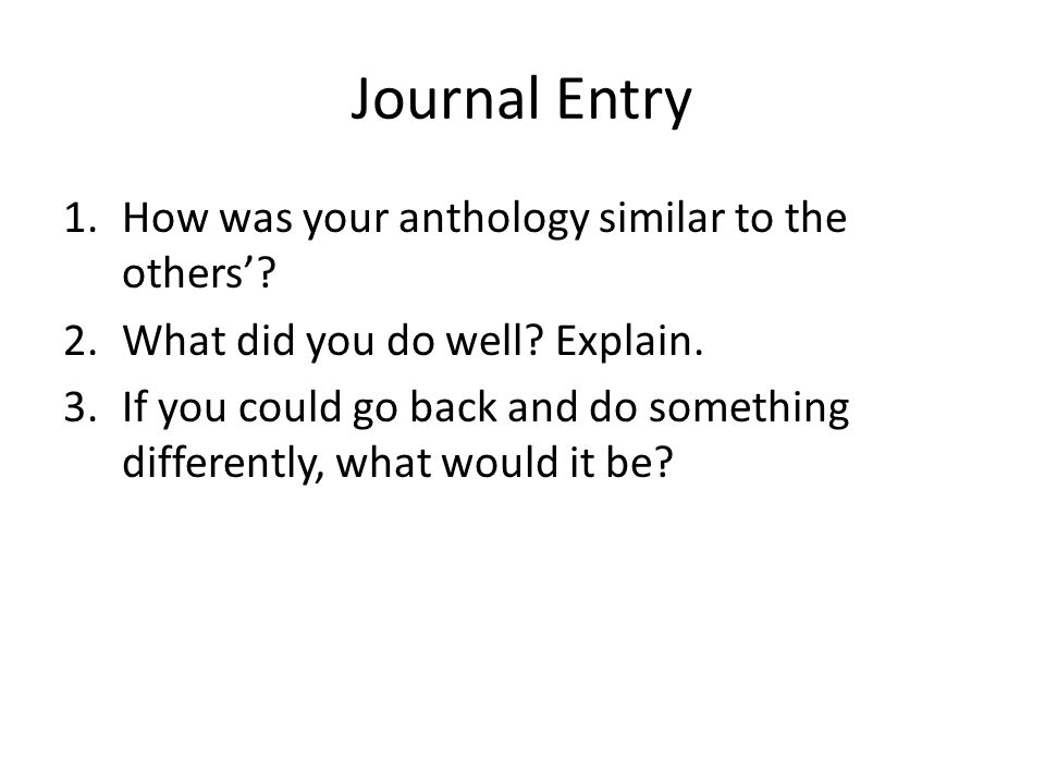 Journal Entry 1.How was your anthology similar to the others'.