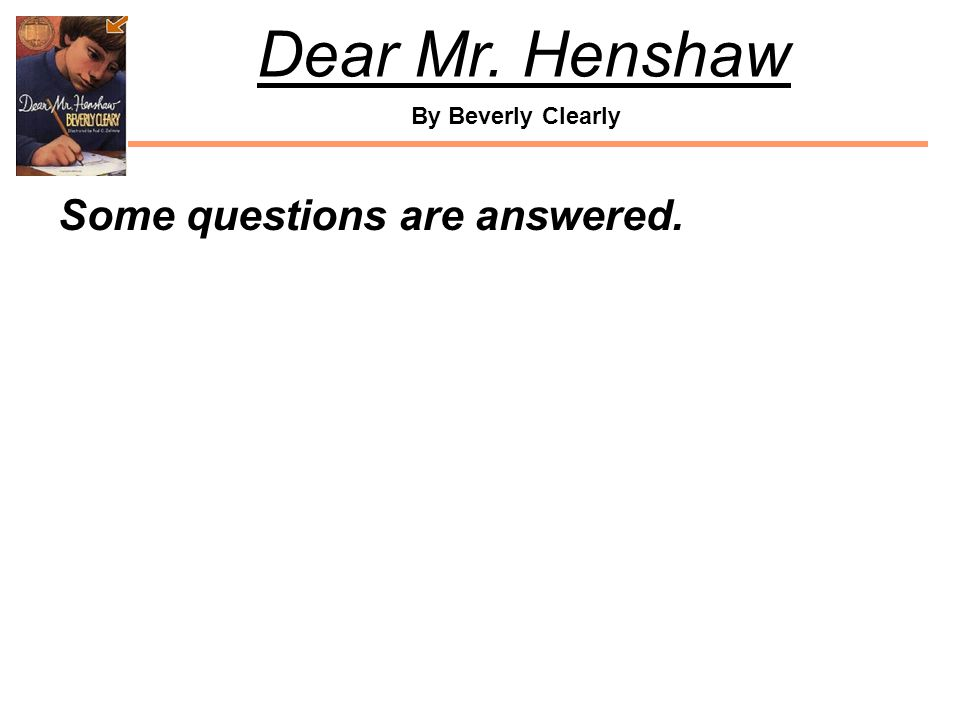 By Beverly Clearly Dear Mr. Henshaw Some questions are answered.