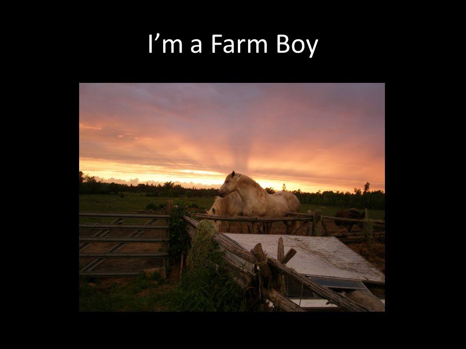 I'm a Farm Boy