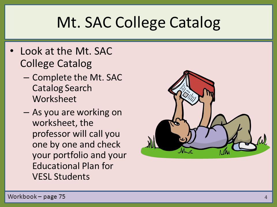 Mt. SAC College Catalog Look at the Mt. SAC College Catalog – Complete the Mt.
