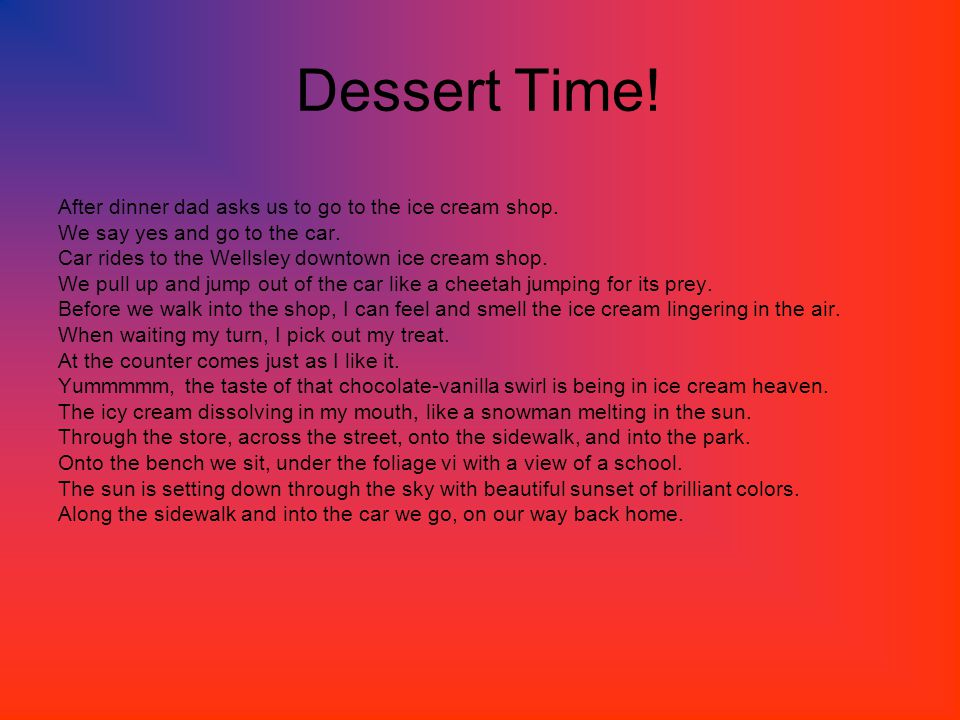 Reflection In this reflection I am writing about my poem Dessert Time! .