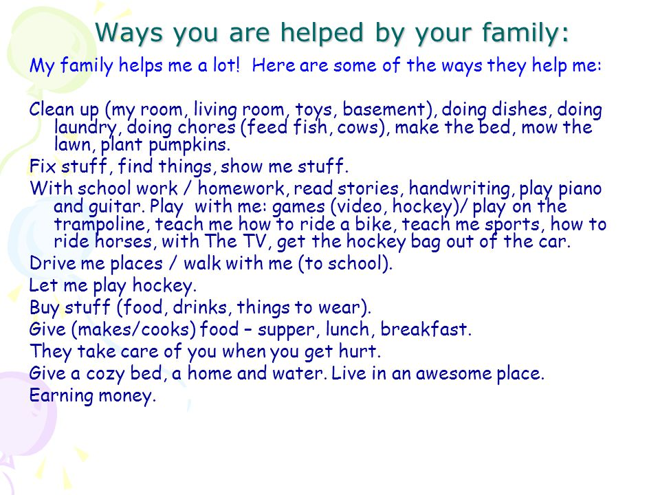 Ways you can help at home: We all have responsibilities and jobs at home.