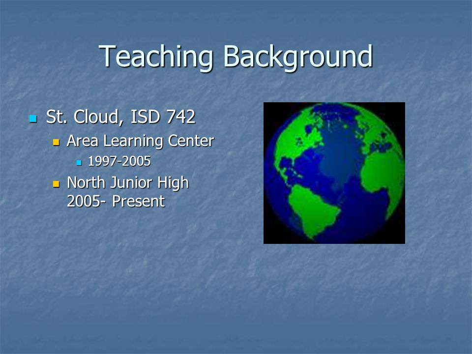 Teaching Background St.Cloud, ISD 742 St.