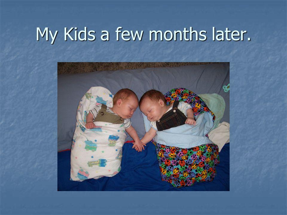 My Kids a few months later.