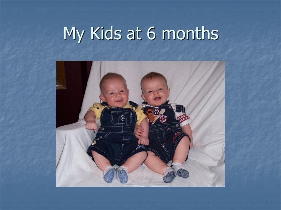 My Kids at 6 months