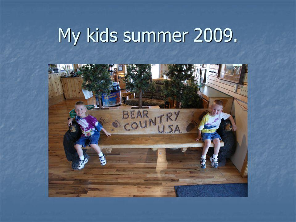 My kids summer 2009.