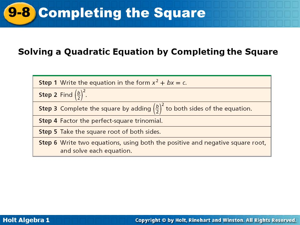 Holt Algebra 1 9-8 Completing the Square Solving a Quadratic Equation by Completing the Square