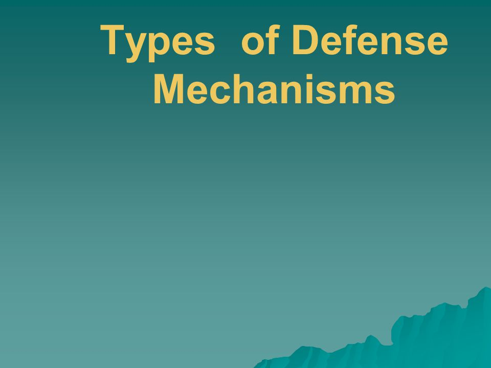 Types of Defense Mechanisms