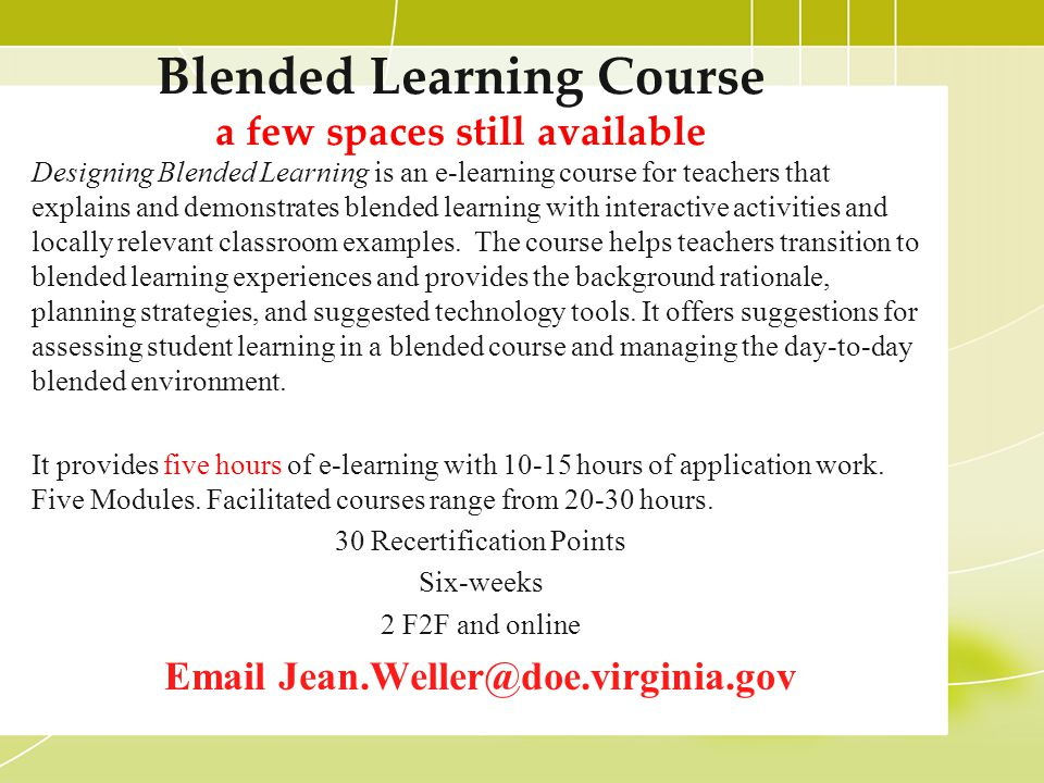 Blended Learning Course a few spaces still available Designing Blended Learning is an e-learning course for teachers that explains and demonstrates bl