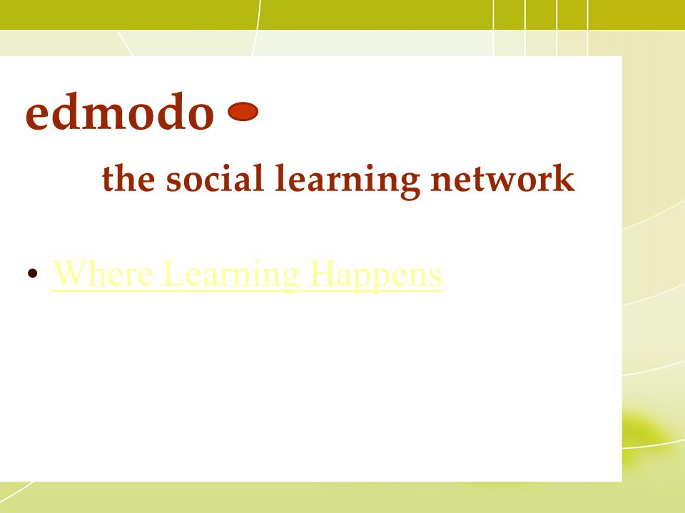 edmodo the social learning network Where Learning Happens