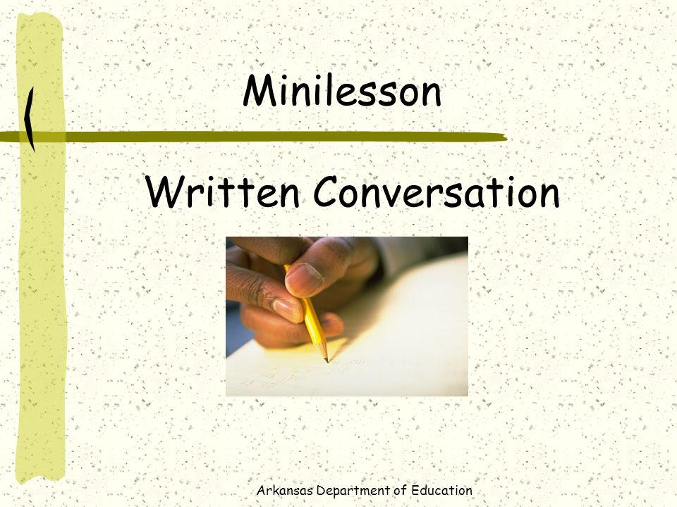 Arkansas Department of Education Minilesson Written Conversation
