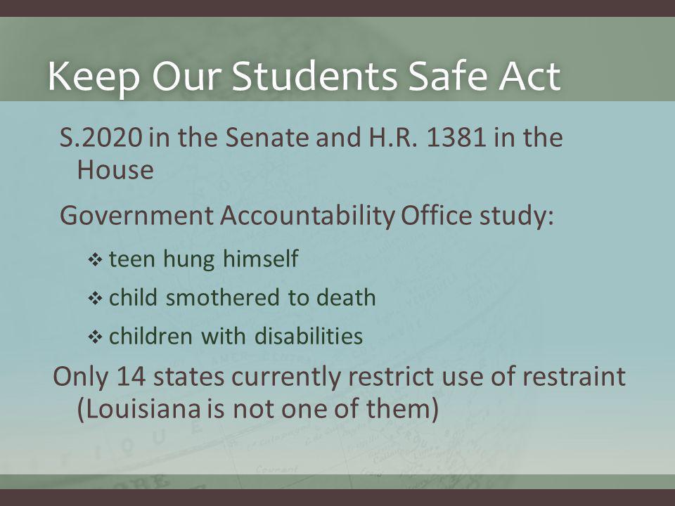 Keep Our Students Safe ActKeep Our Students Safe Act S.2020 in the Senate and H.R.
