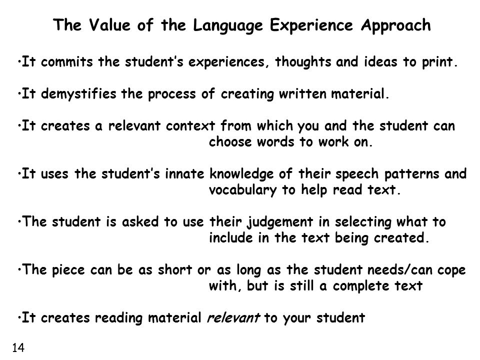 The Value of the Language Experience Approach It commits the student's experiences, thoughts and ideas to print.