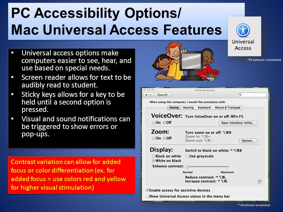 Universal access options make computers easier to see, hear, and use based on special needs.