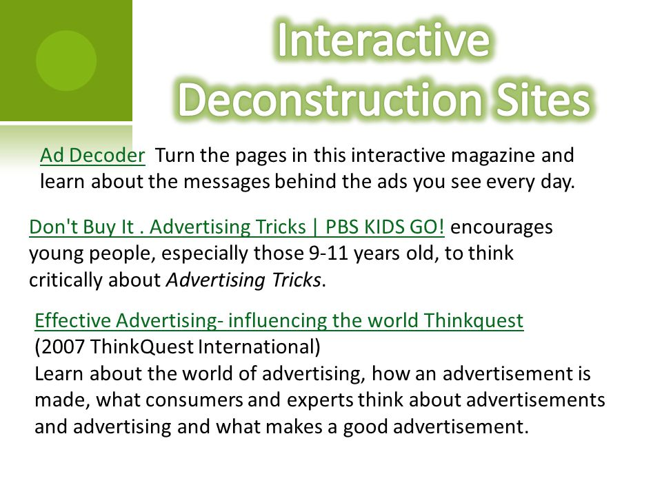 Ad DecoderAd Decoder Turn the pages in this interactive magazine and learn about the messages behind the ads you see every day.