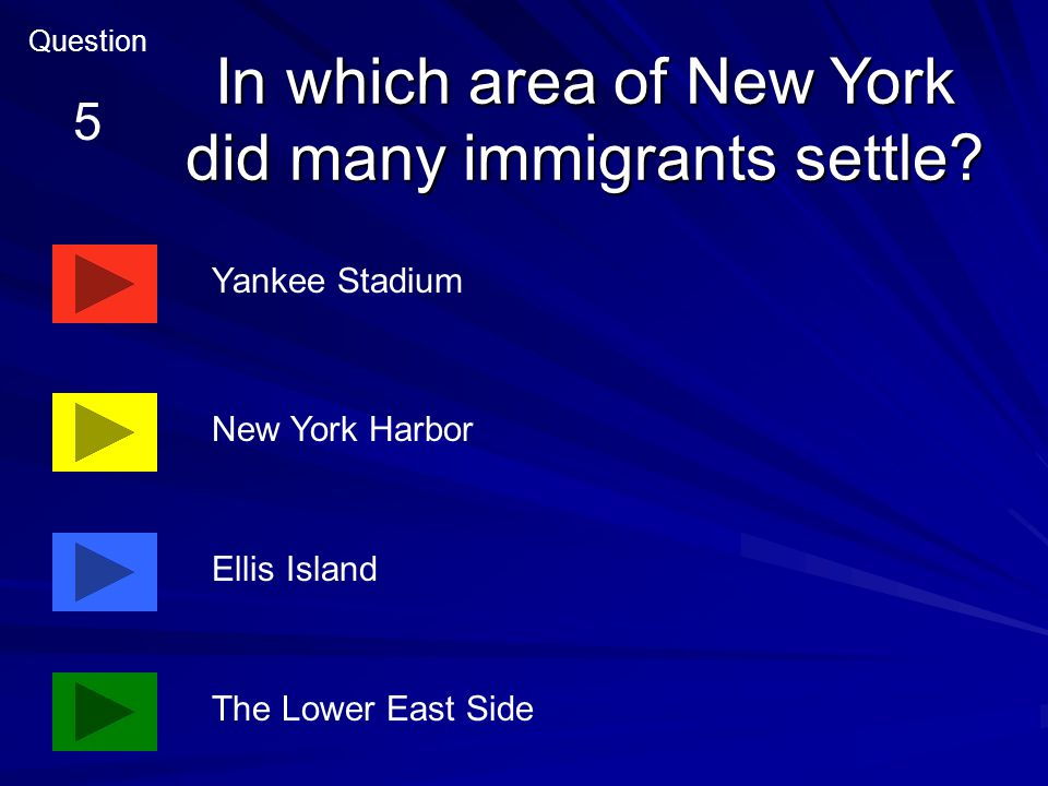 The place in New York Harbor where immigrants were approved to stay in the United States is called … Ellis Island Massachusetts Plymouth Lower East Side Question 4