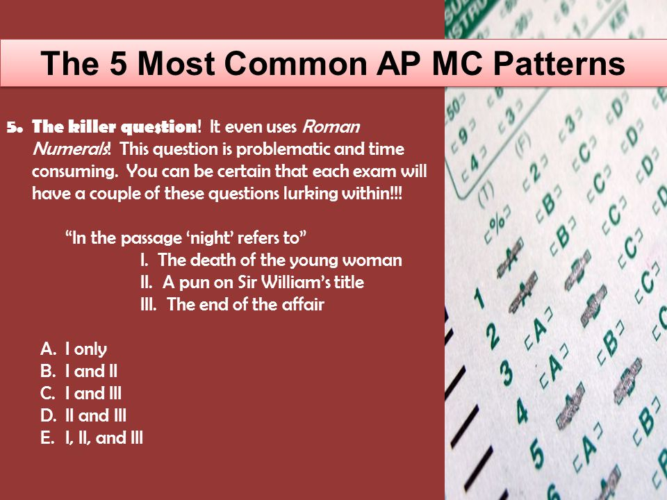 The 5 Most Common AP MC Patterns 5.The killer question .