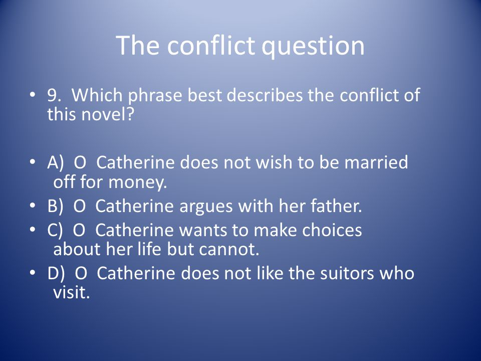 The conflict question 9. Which phrase best describes the conflict of this novel.