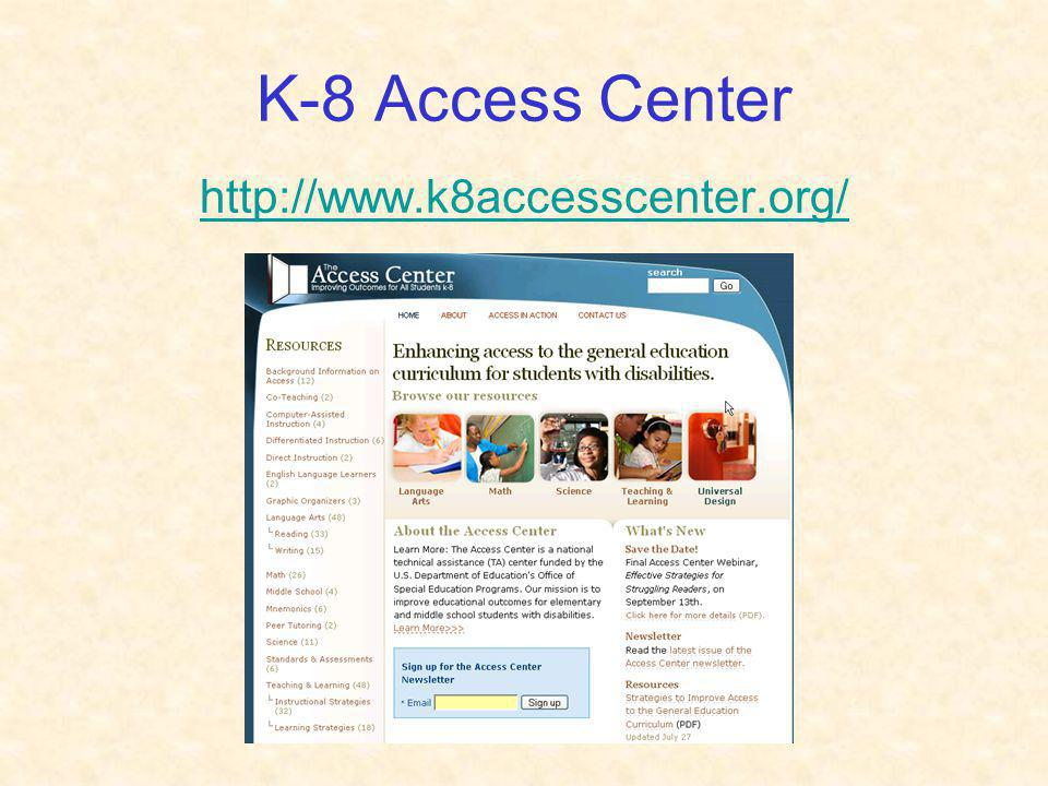 K-8 Access Center http://www.k8accesscenter.org/