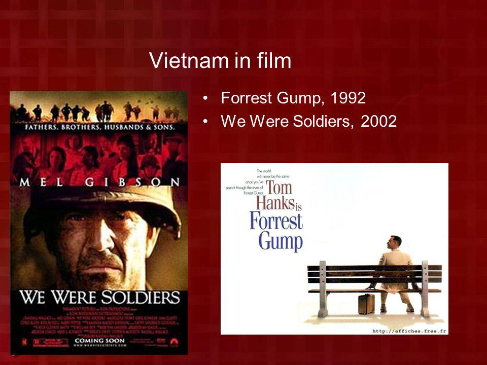 Vietnam in film Forrest Gump, 1992 We Were Soldiers, 2002