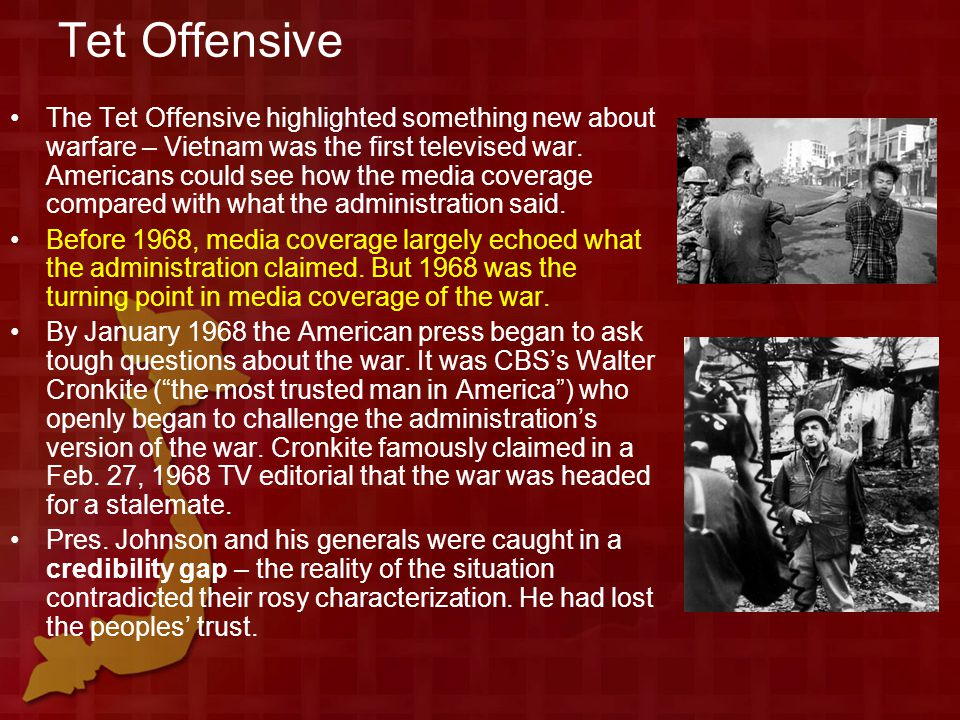 Tet Offensive The Tet Offensive highlighted something new about warfare – Vietnam was the first televised war.