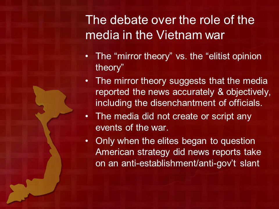 The debate over the role of the media in the Vietnam war The mirror theory vs.