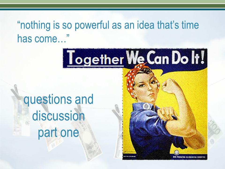 """nothing is so powerful as an idea that's time has come…"" questions and discussion part one"