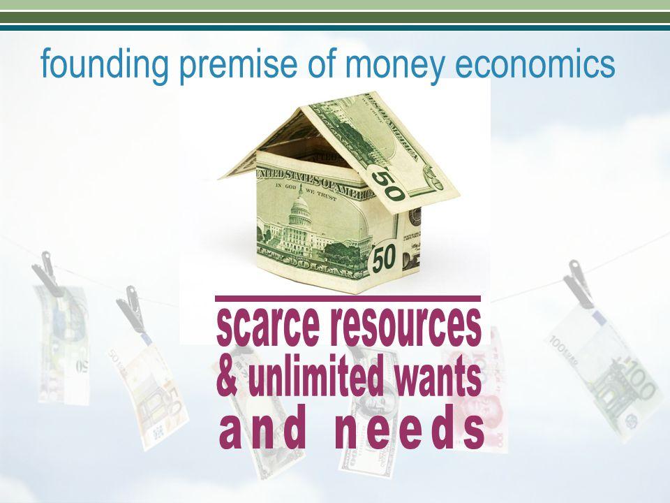 founding premise of money economics