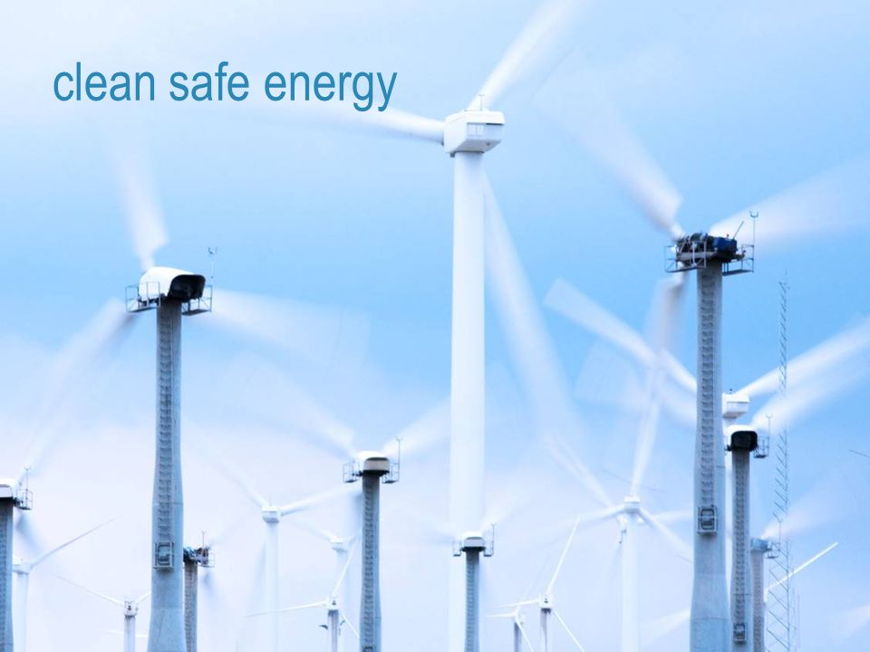 clean safe energy