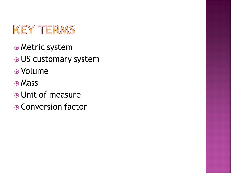  Metric system  US customary system  Volume  Mass  Unit of measure  Conversion factor