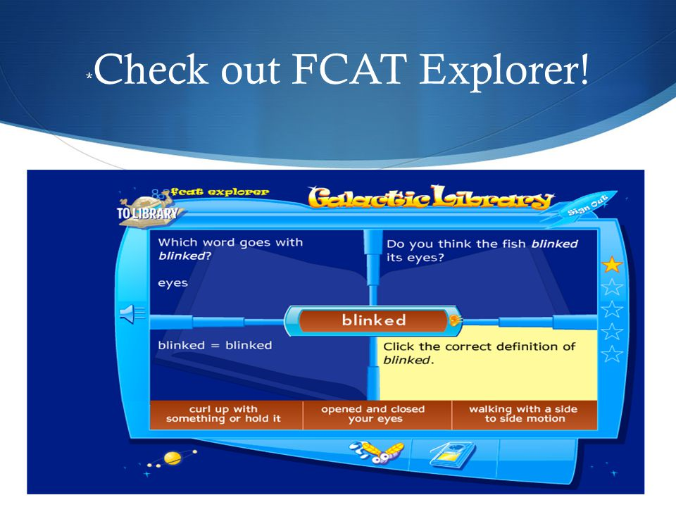 * Check out FCAT Explorer!