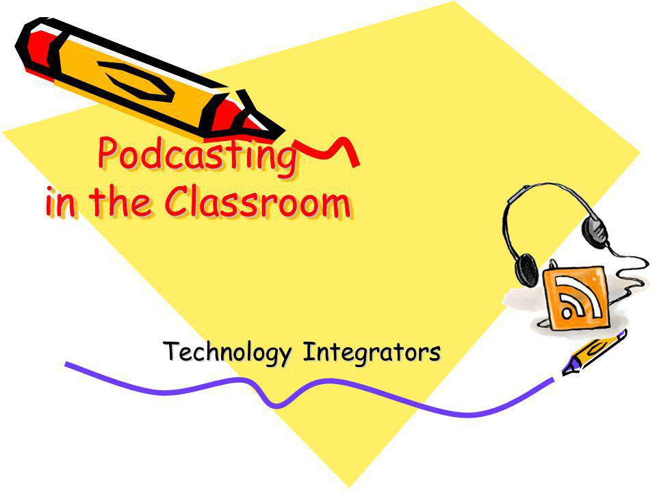 Podcasting PowerPoint What is Podcasting.A mixing of the words Broadcasting and iPod.