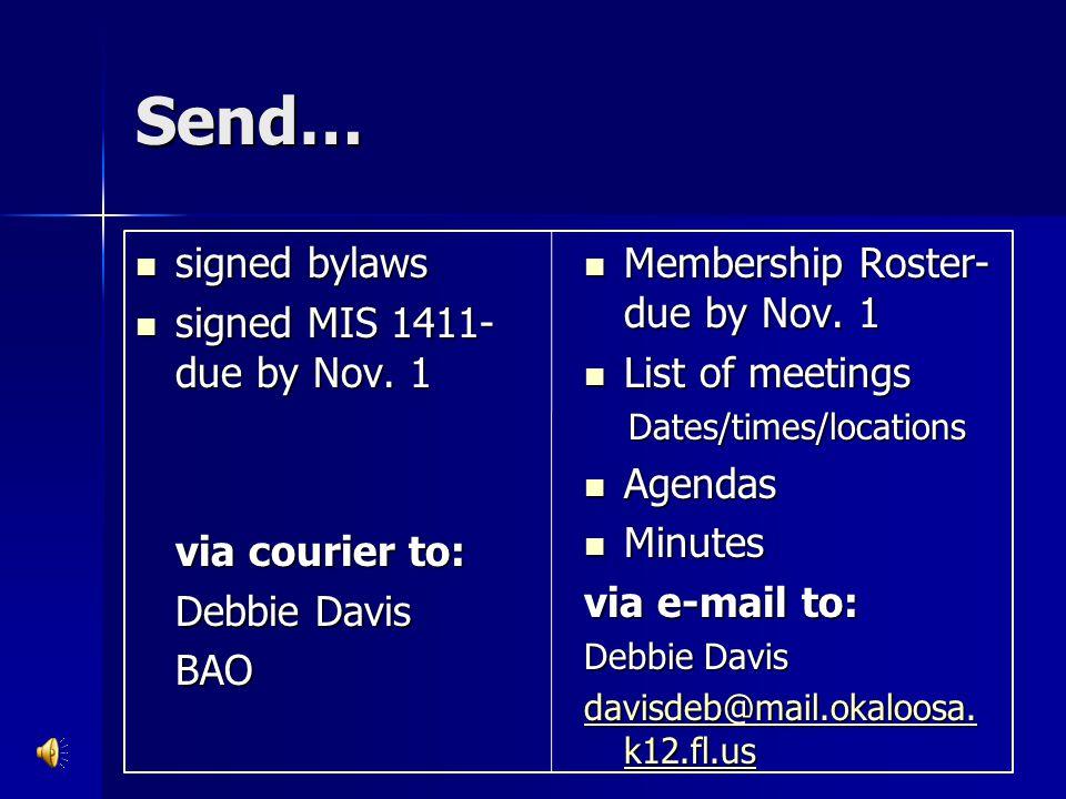Send… signed bylaws signed bylaws signed MIS 1411- due by Nov. 1 signed MIS 1411- due by Nov. 1 via courier to: Debbie Davis BAO Membership Roster- du
