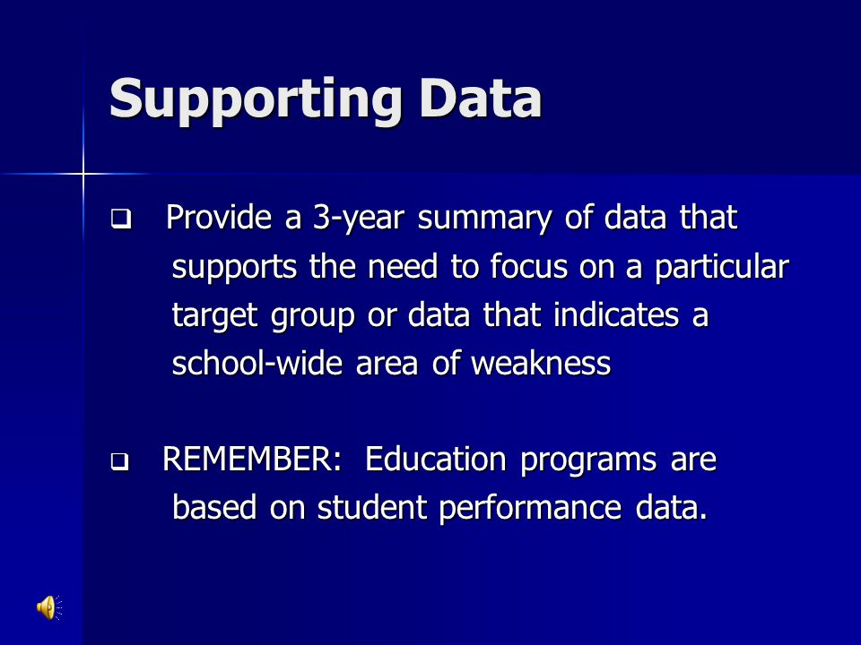 Supporting Data  Provide a 3-year summary of data that supports the need to focus on a particular supports the need to focus on a particular target g