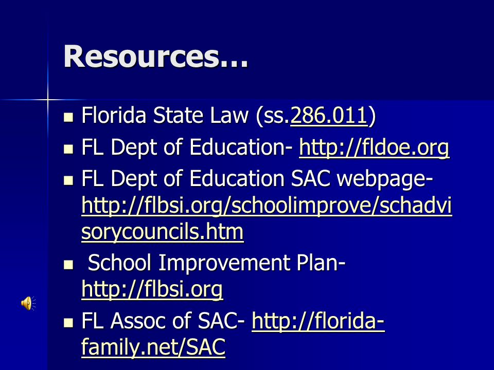 Resources… Florida State Law (ss.286.011) Florida State Law (ss.286.011)286.011 FL Dept of Education- http://fldoe.org FL Dept of Education- http://fl