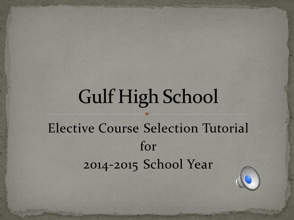 Elective Course Selection Tutorial for 2014-2015 School Year