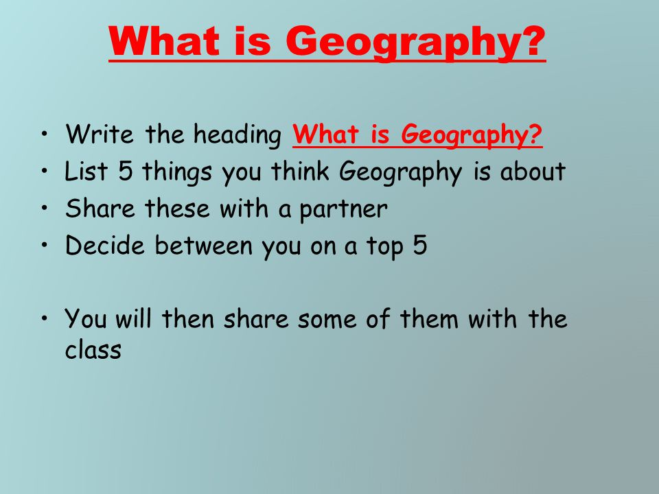 Copy out this short paragraph Geography is the study of the Earth's landscapes, peoples, places and environments.