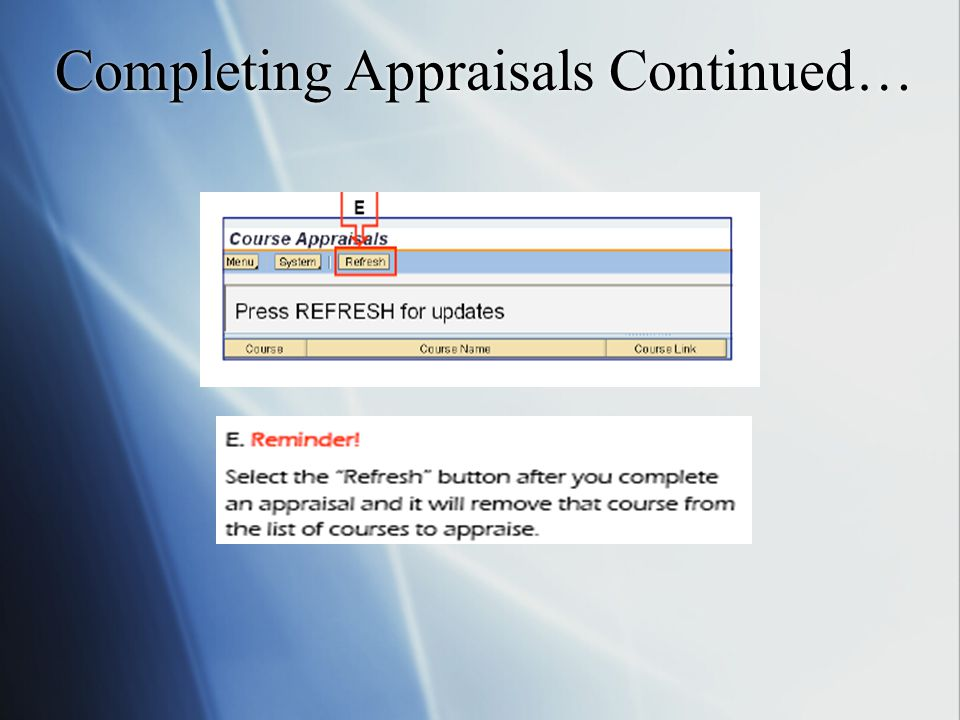 Completing Appraisals Continued…