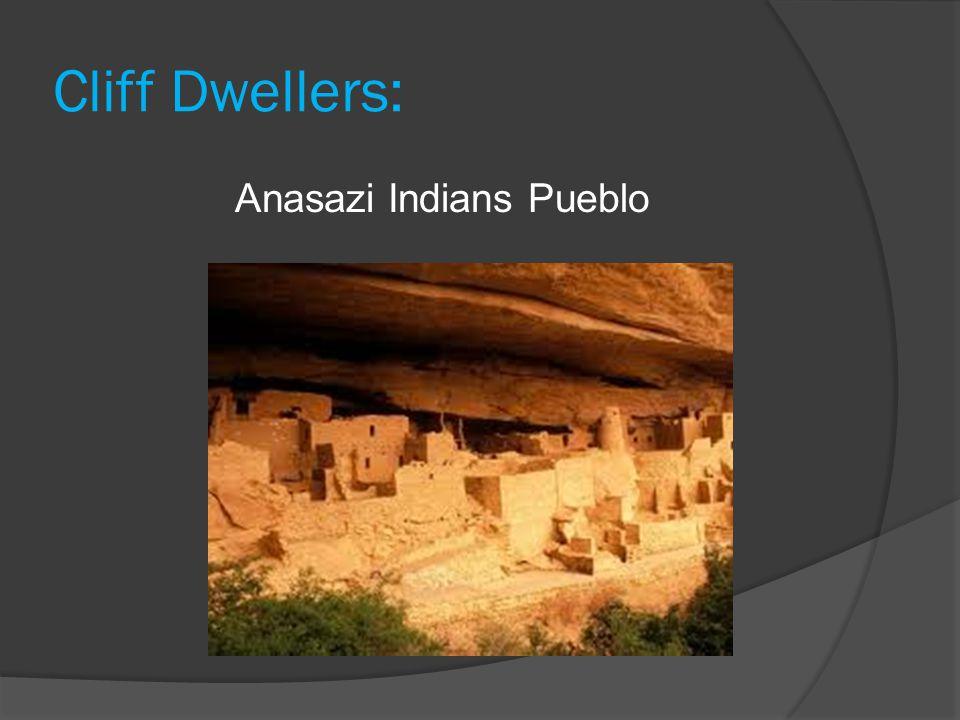 Cliff Dwellers: Anasazi Indians Pueblo