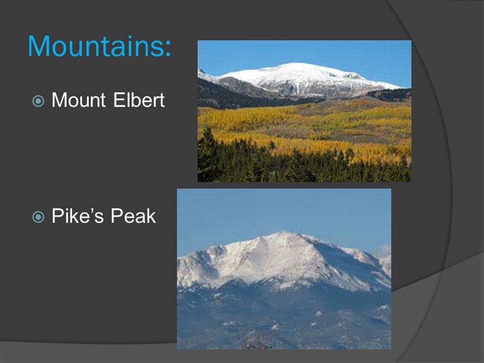 Mountains:  Mount Elbert  Pike's Peak