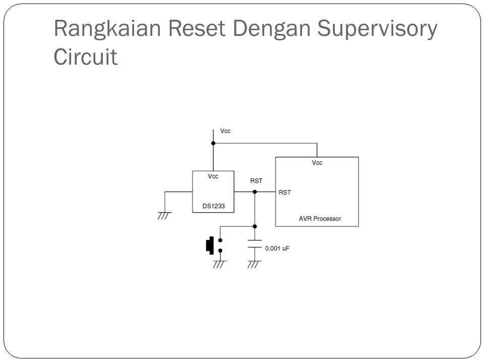 Rangkaian Reset Dengan Supervisory Circuit